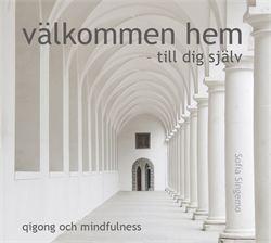 CD, Qigong och Mindfulness - Välkommen hem till dig själv