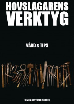 Hovslagarens Verktyg Vård & Tips