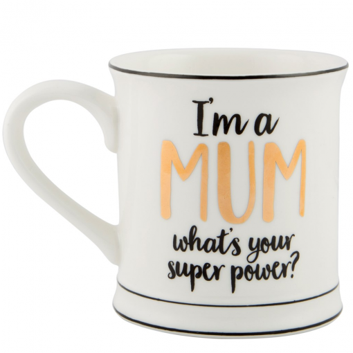 mugg Im a mum whats your superpower