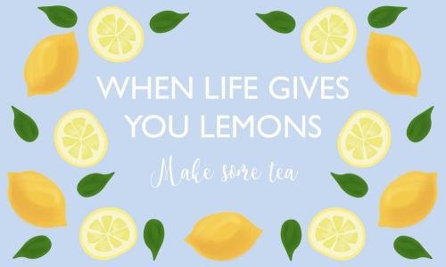Tevykort When life gives you lemons - make some tea