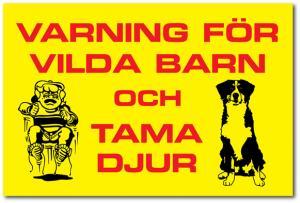 """Skylt """"Varning vilda barn och tama djur"""""""