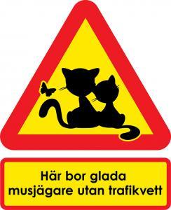 Varningsskyltar glada musjägare utan trafikvett (två katter med fjäril)
