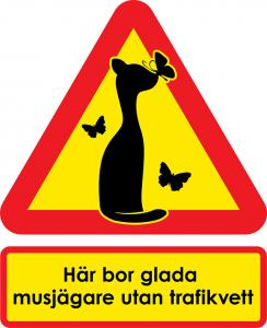 Varningsskyltar glada musjägare utan trafikvett (en katt med fjärilar)
