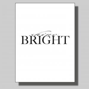 Shine Bright... Poster
