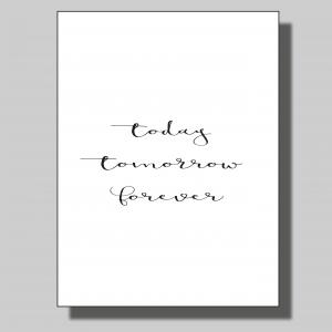 Today Tomorrow Forever... Poster