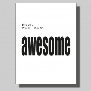 Kid you are awesome... Poster