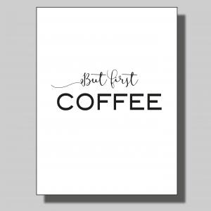 But first coffee... Poster