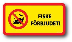 """Skylt """"Fiske förbjudet"""""""
