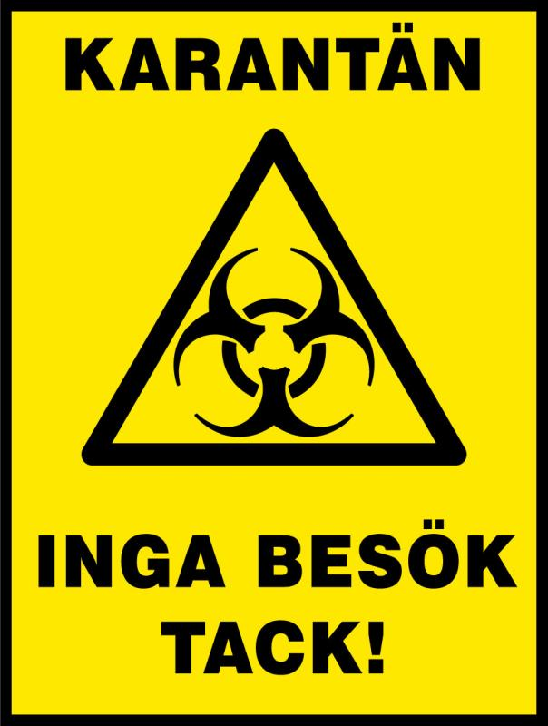 "Skylt ""Karantän - Inga besök tack!"" Biohazard"