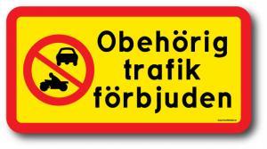 """Skylt """"Obehörig trafik förbjuden"""""""