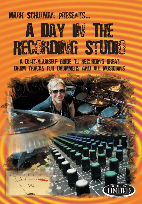 Mark Schulman: A Day in the Recording Studio