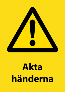 Varningsskylt Akta händerna