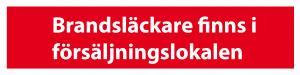 Brandskylt släckare i försäljningslokalen| Everglow.se