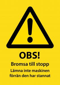 Varningsskylt Bromsa till stopp