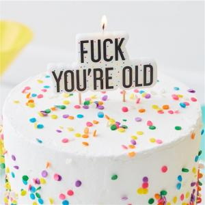 FUCK YOU'RE OLD födelsedag ljus
